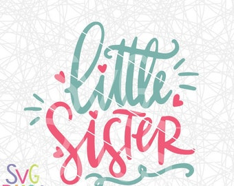 Little Sister SVG| Siblings SVG| Handlettered Cutting File for Cricut or Silhouette| svg eps dxf png file| Instant Download