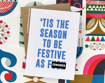 Funny Christmas Card - Funny Holiday Card - 'Tis The Season To Be Festive As F*ck - Happy Holidays - Xmas - Christmas Card