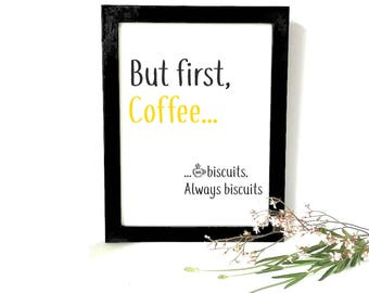 But First Coffee Print, Coffee Quote, Coffee sign, Biscuit print, Typography Wall Art, Coffee Lover, Kitchen Print, Funny Print