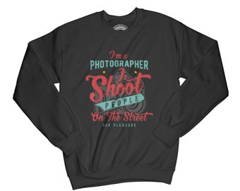 Photographer sweatshirt photographer gift camera sweatshirt photography sweatshirt gift for photographer hipster sweatshirt   AP16