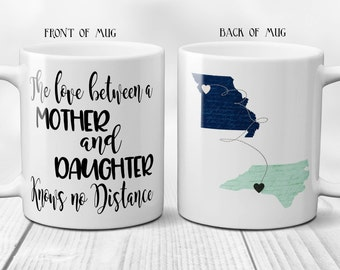Long Distance Mug, The Love Between a Mother and Daughter Knows no Distance, State to State Mug, The Love Between a Mother and Son, 11/15oz