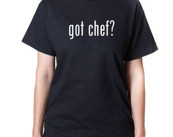 Got Chef T-shirt Cooking Cook Chef School Graduation Cooking School Tee Shirt