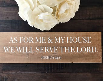 As for me & my house we will serve the Lord.