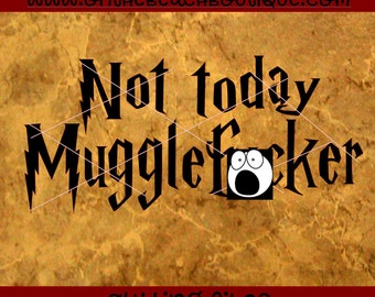 Not today muggle svg, Harry Potter SVG DXF Eps Mischief Managed Files Cricut Design Silhouette Studio Cameo Cut
