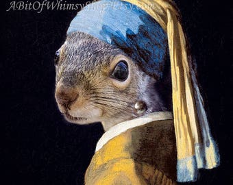 Whimsical Squirrel Print, Girl with a Pearl Earring, Funny Squirrel Print, Funny Animals, Old Masters, Fine Art,  Squirrel Portrait, Popular