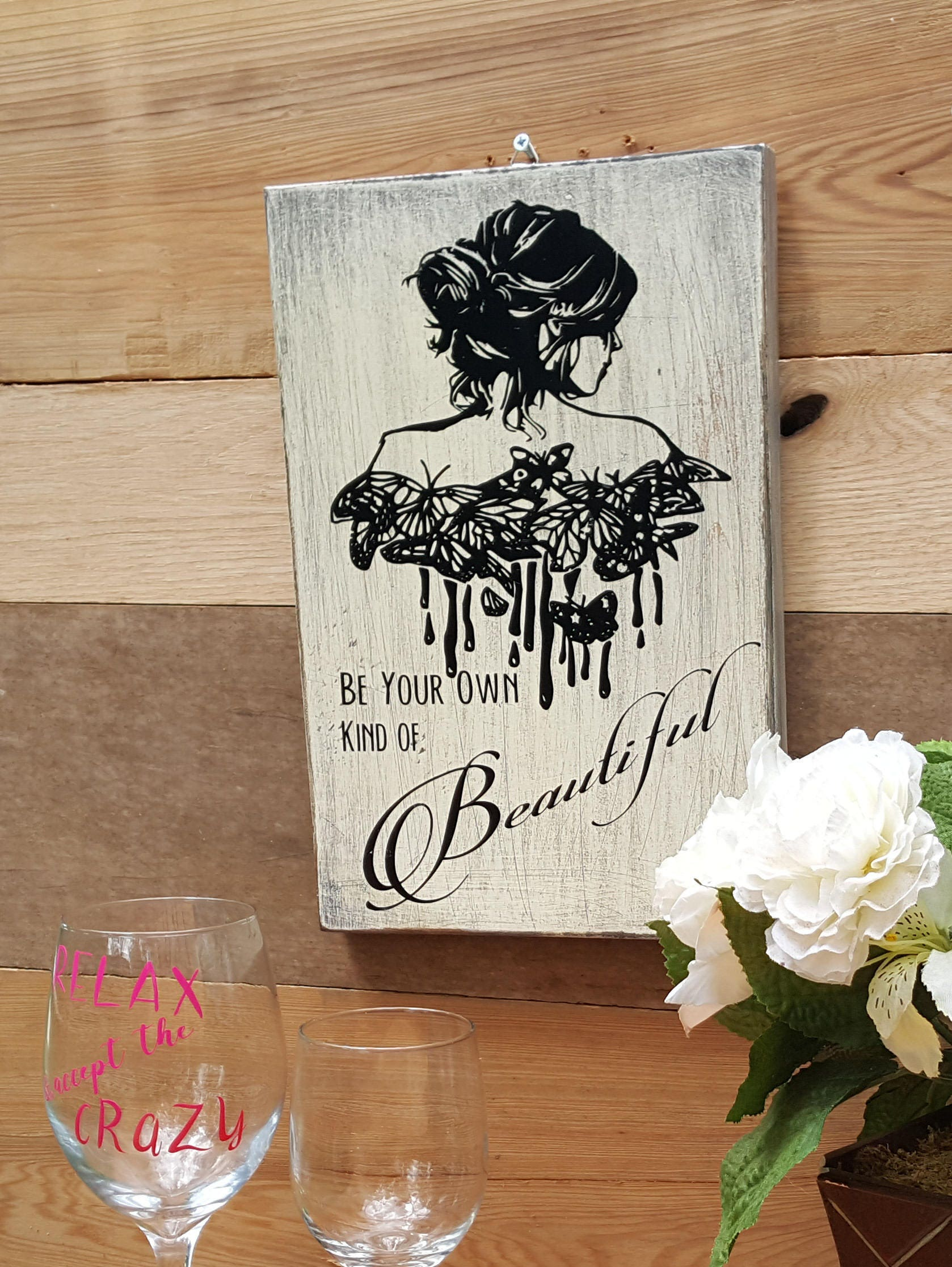 be your own kind of beautiful, wood sign, wooden sign, white sign