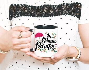 Gilmore Girls Mug Black - In Omnia Paratus Mug - Gilmore Girls Gift - Gilmore Girls Coffee Mug - Motivational Mug - Statement Mug