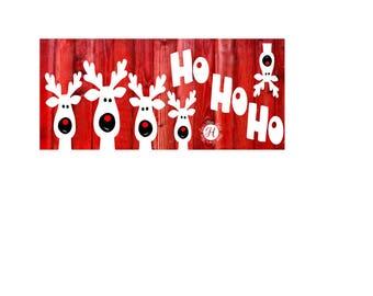 Reindeers Ho Ho Ho  Christmas  Santa   SVG DFX  Cut file  Cricut explore file Wood sign Decal