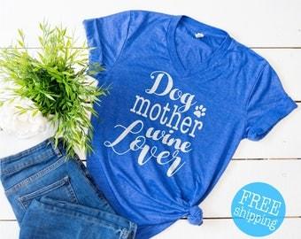 Dog Mother Wine Lover, Dog Mother Wine Lover shirt, Fur Mama shirt, Unisex v-neck, Wine Lover Dog Mother t-shirt