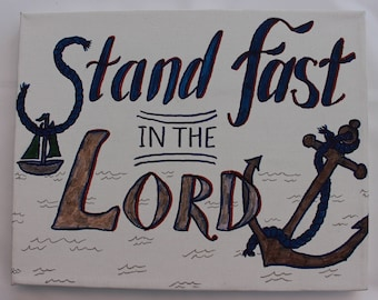 """Hand lettered 8"""" x 10"""" Canvas wall hanging 'Stand Fast in the Lord'"""