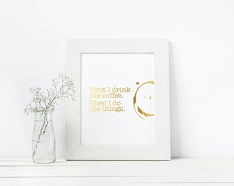 Coffee print, Coffee art, Drinks print, Coffee gifts, Coffee lovers gifts, Kitchen art, Funny Coffee Print, Gift for Coffee Lover, Gold foil