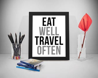 Eat Well Travel Often, Eat Quotes, Eating Quotes, Dining Room Wall Art, Travel Poster, Traveling Poster, Kitchen Decor, kitchen signs