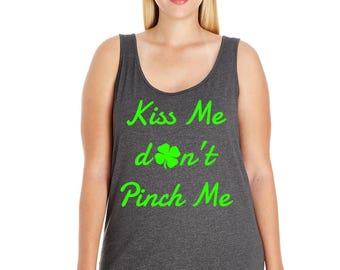 Kiss Me Don't Pinch Me Tank, St. Patrick's Day Shirt, Plus Size St. Patricks Day, St Patricks Day Shirt, Plus Size St Patricks Day Tank