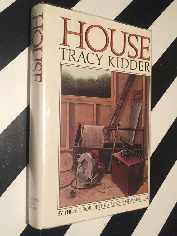 House by Tracy Kidder (1985) hardcover book