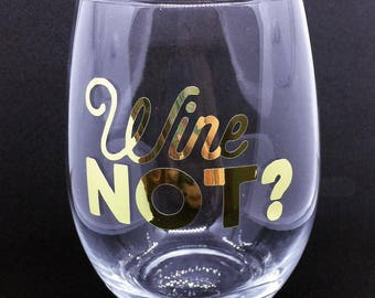Wine not? 21 oz. stemless wine glass