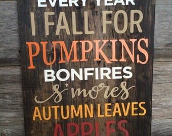 Fall Sign, Fall Wood Sign, Fall Decor, Thanksgiving Decor, Every Year I Fall For Pumpkins