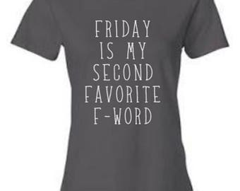 Friday is My Second Favorite F Word Shirt