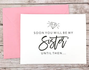 Soon You Will Be My Sister Card, Will You Be My Bridesmaid Card, Sister Card, Bridesmaid Proposal - (FPS0057)