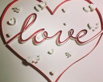 """Quilling paper art design: """"Love, love and still love"""""""