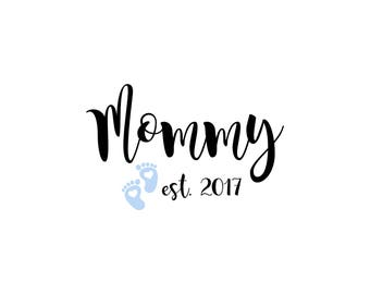 Mommy svg, New Mom svg, Mom to Be svg, baby announcement, digital cut file, cricut cut file, silhouette cut file, new dad svg, dad to be svg