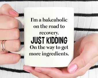 Baking Mug, I'm A Bakeaholic Mug, Baking Gifts, Bake Lover Gifts, Baker Mug, Funny Baker Mug, Funny Baking Coffee Mug