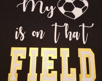 T-Shirt - My <3 is on that Field