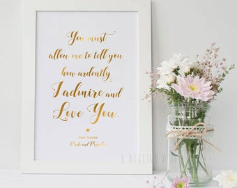 You must allow me to tell you how ardently I admire and love you, Jane Austen, Pride and Prejudice, Gold Foil Print, Love, Gift Idea
