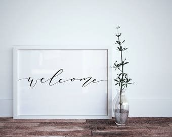 Welcome Calligraphy Print - Home Entry Sign - Entryway Decor - Welcome Sign - Inviting Print - Modern Calligraphy Print - Minimalist Decor