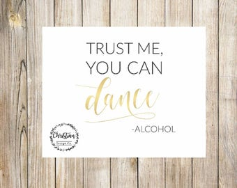 Alcohol Sign | Gold Alcohol Sign | Alcohol Wedding Sign | You Can Dance Sign | Funny Wedding Signs | Wedding Alcohol Sign | Alcohol Bar Sign