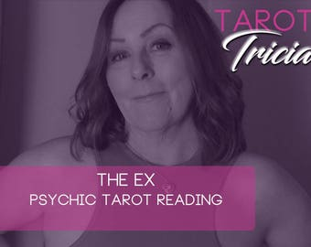 The Ex Psychic Tarot Love Reading. What is your Ex up to?