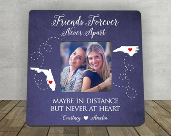 Gift for Friend, Friends Forever Never Apart, Friend Living Far away,  Personalized Picture Frame, Friend Moving Away, Long Distance Friend