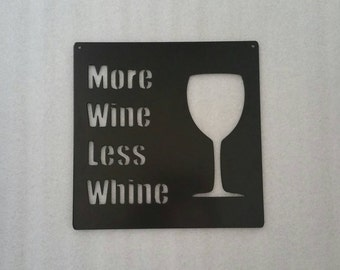 More Wine Less Whine Metal Art Sign, More Wine Less Whine, Wine Metal Art, Wine Sign