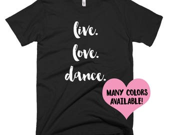 Dance Shirts | Dance Quote Shirt | Dancer Shirts | Dancing Shirt | Dancer Shirts | Dance T-Shirts | Dancing Quotes | Dancer Gifts | Dancer