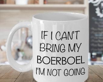 Boerboel Dog Boerboel Gift - If I Can't Bring My Boerboel I'm Not Going Coffee Mug Ceramic Tea Cup Cute Gift for Boerboel Mom Boerboel Dad