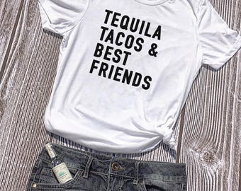 Tequila Tacos & Best Friends, Tequila Shirt, Taco Shirt, Best Friend Shirt, Tacos and Tequila, Taco Tuesday, tacos t shirt, tacos tequila