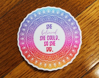 """Mandala Quote Sticker - """"She believed she could. So she did."""""""