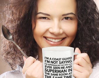 Coast Guard Mugs - US Coast Guard Mug - Coats Guard Gifts - Superman Coast Guard Quote - US Coast Guard Logo