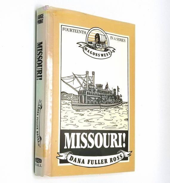 Wagons West: Missouri! (Volume 14) by Dana Fuller Ross 1985 - Hardcover HC w/ Dust Jacket DJ - Large Print Edition