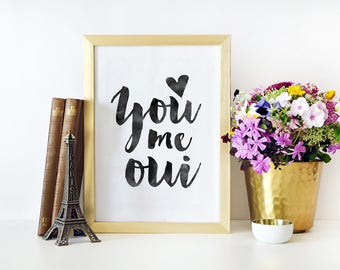 YOU ME OUI, French Quote,French Saying,French Print,Love Quote,Love Art,Love Gift,Couples Gift,Boyfriend Gift,Gift For Her,Quote Prints,Love