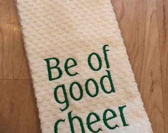 Be of Good Cheer hand towel - Inspirational, encouragement, Christian - Custom embroidered towel - gifts under 15 - birthday, for fun