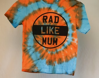 Size 4  - Rad Like Mum - Ready To Ship - Unisex - Children - Kids - Iced Tie Dyed T-shirt - 100% Cotton - FREE SHIPPING within Aus