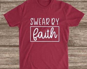 Swear by Faith Cardinal Red Unisex T-shirt - Have Faith Shirt - Be Positive - Church Shirts - Sunday Shirt