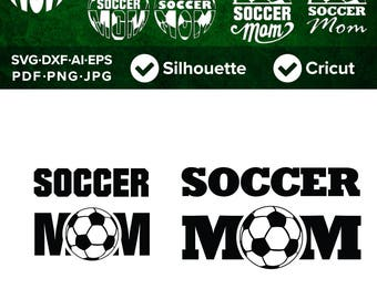 Soccer Mom SVG, Soccer Ball svg, Mother's Day, SVG Cut File, DXF, Png, Eps, Pdf, Ai, Cricut, Silhouette Studio, Instant Download