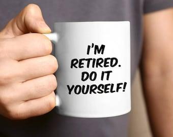 Retirement Mug, Retirement Gift, Coffee Mug, Retirement, Funny Retirement, Retired, Retirement Gifts, Funny Mug, Retirement Present,