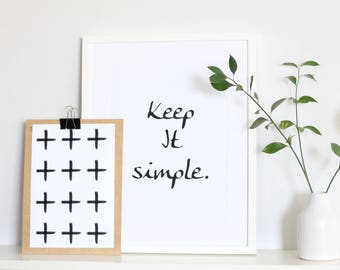 Keep It Simple minimalist black and white print