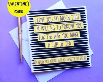 Funny Valentine's Card, Funny I Love You Card, Funny Tea Lovers Card, Cheeky Valentine's Card, Sarcastic Valentine's Card, Comedy Rude card