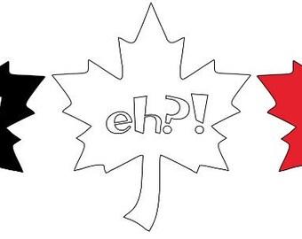 Eh Sticker - Canada Sticker - Canada Decal - Canadian Eh Decal/Sticker - Maple Leaf Decal/Sticker - Canada 150 - Canada Day - Canadian Pride