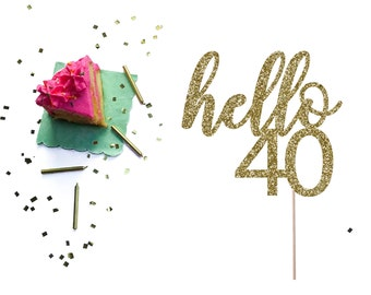 Number Cake Topper, 40 Birthday Topper, Hello 30, Hello 50, Hello 60, Hello 70, Hello 80, Hello 90,  Milestone Birthday Topper