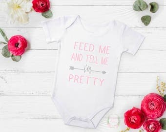Feed me and tell me I'm pretty, feed me, I'm pretty, cute girl shirt