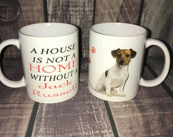 Jack Russell Coffee Mug, House is not a home, Dog Coffee Cup, Dog Lover Gift,  Gift for her, Gift for him, Jack Russell lover, Dog Mug
